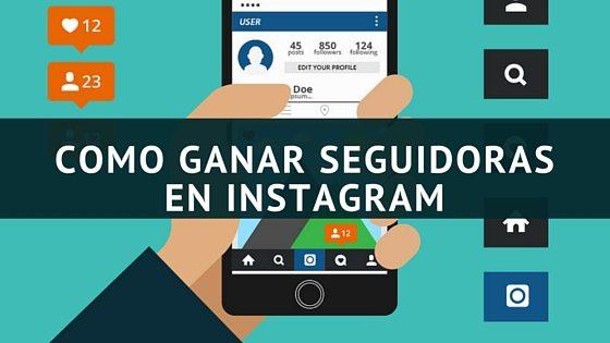 Como Ganar Seguidoras en Instagram